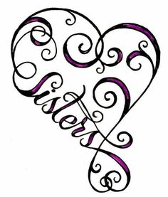 "Sisters Heart Infinity Sign Tattoo by ~Metacharis on deviantART.change the ""Sisters"" to her name instead. Alfabeto Tattoo, Muster Tattoos, Sick Tattoo, Tattoo Kids, Sisters By Heart, Neue Tattoos, Sister Love, Big Sis, Sister Sister"