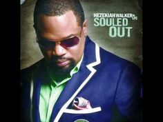 Souled Out~Hezekiah Walker & LFC