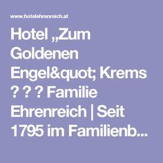 """Hotel """"Zum Goldenen Engel"""" Krems ★ ★ ★ Familie Ehrenreich   Seit 1795 im Familienbesitz   Krems an der Donau, Wachau, Stadt Krems, Bezirk Krems, Niederösterreich, Europa Europe, City"""