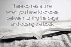 True time to close everything in my past and open the book for new chapters. Out with the old in with the new... Here is to the past being gone soon and my future to new beginnings