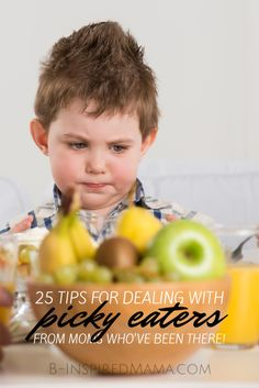 25 Tips for Dealing with Picky Eaters - From Moms Who've Been There at B-Inspired Mama #kids #binspiredmama #kbn