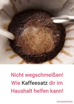 Wunderwaffe coffee grounds: What coffee can do! - Home Cleaning Natural Disinfectant, Thanks A Latte, No Waste, Best Chocolate Chip Cookie, Natural Cleaners, Wine Bottle Crafts, Green Cleaning, Natural Cleaning Products, Young Living Essential Oils