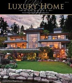 Luxury Home Magazine Seattle Issue 7.2  Front Cover Photography By: Michael Walmsley #Luxury #Homes #Photography #Magazine #Cover