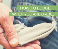 How to Budget When You are Broke