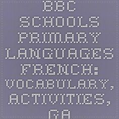 BBC - Schools - Primary Languages - French: Vocabulary, activities, games, clips and songs for children learning French