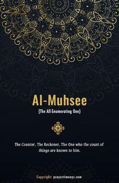 99 Names of Allah, Al-Muhsi (المحصى) - The Appraiser. #allah #asmaulhusna #islamicquotes