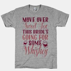 This shirt is perfect for the country bride who can't wait to have that drink after the wedding. It's stressful to plan the perfect pinterest country wedding, and even though you make the perfect sweet tea you're ready for a giant cup of whiskey. $22.40