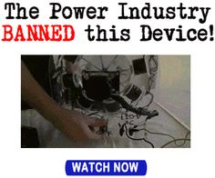 The Power Industry BANNED this Device...  Read more @ http://www.earth4energymanual.com