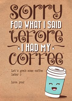 Let's Grab Coffee designed by Jeannie L Dickson on Celebrations.com @Celebrations.com #coffee #honeybops #sorry #loveyou