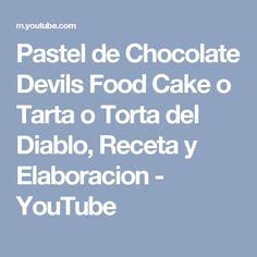 Pastel de Chocolate Devils Food Cake o Tarta o Torta del Diablo, Receta y Elaboracion - YouTube