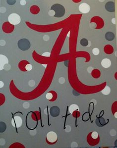 """University of Alabama """"A"""" with polka dots. Acrylics on gallery wrapped canvas. Proceeds donated to local charity. Aimee Moore original."""