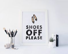 Shoes Off Please Sign Print Poster, Welcome Entry Sign, Shoes off Sign, Please Remove Shoes, No Shoes Please Print Printable, DOWNLOAD 8x10 by Aquartis on Etsy https://www.etsy.com/listing/245035097/shoes-off-please-sign-print-poster