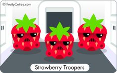 Strawberry Troopers, the soft summer fruit of the Imperial Empire!