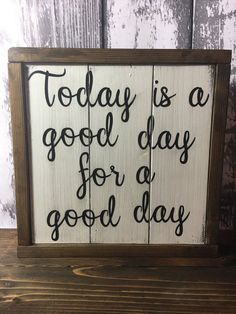 Today Is A Good Day For A Good Day - Fixer Upper Sign - Farmhouse Decor - Shabby Chic Decor - Rustic Framed Sign - Joanna Gaines Sign - HGTV