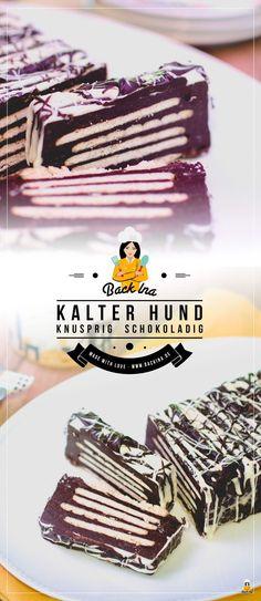 Kalter Hund nach Omas - *⚽ German Food Tastes So Good - Chien Food Blogs, Meat Cake, 30 Cake, Kinds Of Desserts, Fabulous Foods, Cream Recipes, Food Design, No Bake Cake, Baking Recipes