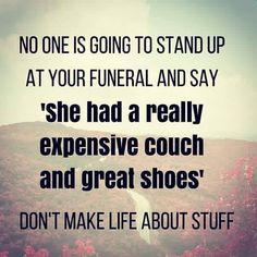 life isn't about stuff