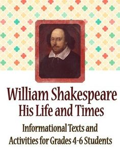 William Shakespeare, His Life and Times: Informational Tex