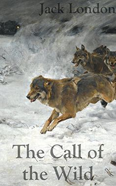 The Call of the Wild: Filibooks Classics (Illustrated) by Jack London