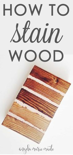 How to Stain Wood - Angela Marie Made - - How to easily stain wood to achieve a beautiful wood finish. Easy tips on how to stain wood and protect your wood finish. Lathe Projects, Wood Turning Projects, Diy Pallet Projects, Craft Projects, Learn Woodworking, Easy Woodworking Projects, Woodworking Plans, Woodworking Joints, Woodworking Software