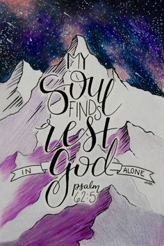 """For God alone, O my soul, wait in silence, for my hope is from him."" ‭‭Psalms‬ ‭62:5‬ ‭ESV‬‬"