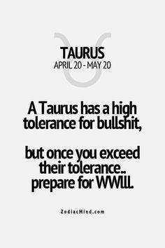 Zodiac Taurus Quotes by - Horoscope Quotes Taurus Memes, Taurus Quotes, Zodiac Signs Taurus, Zodiac Mind, My Zodiac Sign, Zodiac Quotes, Zodiac Facts, Astrology Taurus, Zodiac Horoscope