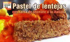 Pastel de lentejas con salsa de jitomate a la italiana via Cocina Vegan Fácil @ninagoth #vegan #food