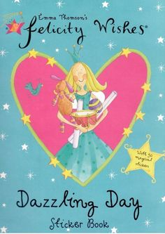 Emma Thomson s Felicity Wishes - Dazzling Day Sticker Book - 50 Stickers - NEW