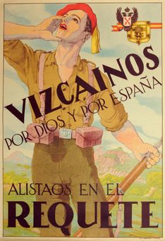 """Vizcainos for God and for Spain. Enlist in the Requeté."" The Requetés were the Carlist militia during the Spanish Civil War. Wearing red berets, they mostly came from Navarre and were highly religious with many regarding the war as a Crusade."