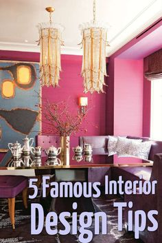 Looking for interior decorating inspiration? We checked in with five famous interior designers to steal their secrets on creating a spectacular space.