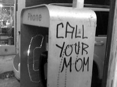 Call your mom - street art Awww Mantra, Karma, Bff, Brainstorm, We Heart It, At Least, Typography, Lettering, Messages