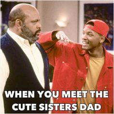 quando você conhece o pai de uma irmã bonita