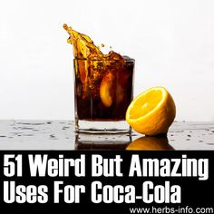 ❤ 51 Weird But Amazing Uses Of  Coca-Cola For Home and Cleaning ❤