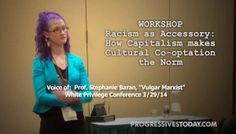 CAUGHT ON TAPE: White Privilege Conference Speaker Promotes Marxism As a Way to Defeat Racism in America....5/18>>>