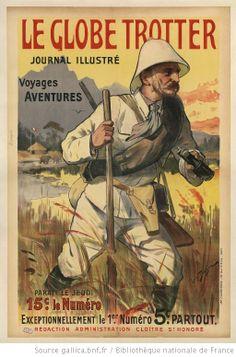 Le Globe Trotter journal illustré : voyages , aventures. 5c partout... : [affiche] / Louis Tauzin - 1902. Bibliotheque nationale de France.
