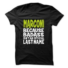 MARCONI BadAss - #cool gift #shirt diy. LIMITED TIME PRICE => https://www.sunfrog.com/Valentines/MARCONI-BadAss.html?id=60505