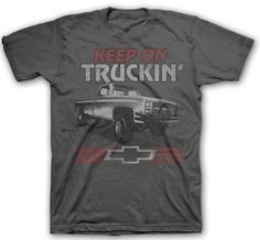Chevrolet Keep On Truckin T-Shirt- Chevy Mall