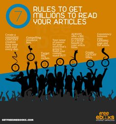 7 Rules To Get Millions To Read Your Articles.