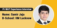 PI-WAT Experience: Impress the panel with your introduction to crack PI, says Samir Jaju, IIM Lucknow