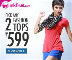 #MyDiscountOffer by Inkfruit Offers: Pick Any Fasion 2 Women's Tops. Rs 599  The more you shop, The more Discount You get. Get Flat 30% Off when you shop  2 Fasions Women's Tops . Hurry, Limited Period Offer.  Shop Here: http://ow.ly/tfLeS