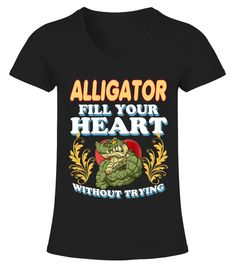 # Alligator Fill Your HEART .  Limited Time Offer! Not Sold In Store. Safe and secure checkout via:Paypal | VISA | MASTERCARDMultiple styles available, but get yours now before it's too late.TIP: SHARE it with your friends, order together and save on shipping. Click Buy Now to order TODAY