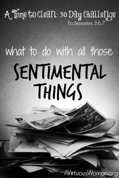 What to do with all those Sentimental Things... @ AVirtuousWoman.org #ATimeToClean #clutter #declutter