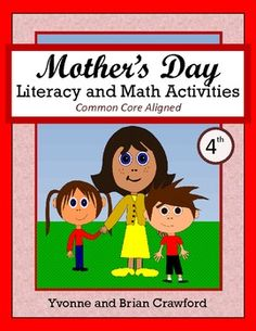 For 4th grade - Mother's Day Math and Literacy Activities is a packet of 41 pages with a focus on math and literacy skills. $