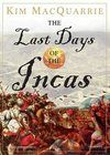 Latin America Travel Library - The Last Days of the Incas by Kim MacQuarrie - A powerful account of the Spanish defeat of the Incas #latinamerica #books #travel