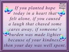 ♡ ♡ Loving and caring for others leads to a great day well spent ♡ ♡