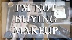 Why I'm Not Buying Makeup & Very Unglamorous Makeup Collection / Makeup No Buy
