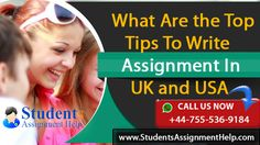 StudentsAssignmentHelp.com is here offering you top tips to write assignments in UK and USA at the best prices. Email us at info@studentsassignmenthelp.com