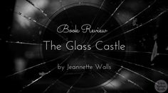 When I suggested The Glass Castle by Jeannette Walls to my office book club, I warned everyone that it would cover some tough subjects... But I had no idea that the topics would be incredibly hard to read. While the book was beautifully written, I had to keep setting it down and walking away. Click the image to read my full review.