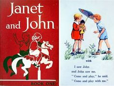 Janet and John books. I have to admit I preferred Ladybirds better.