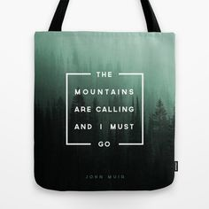 The Mountains are Calling by Zeke Tucker https://society6.com/product/the-mountains-are-calling-xlm_bag?curator=themotivatedtype