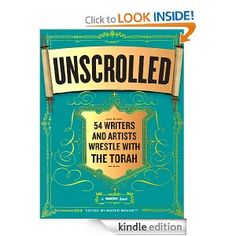 Amazon.com: Unscrolled: 54 Writers and Artists Wrestle with the Torah eBook: Roger Bennett: Kindle Store
